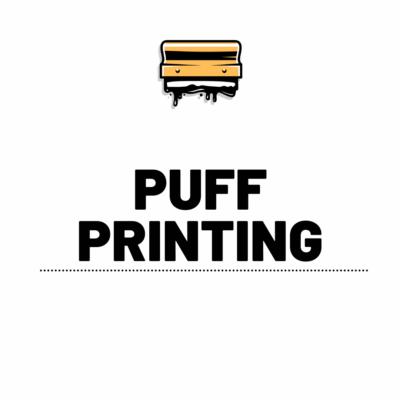 Puff Printing